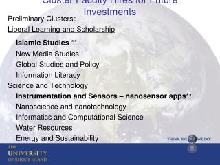 Preliminary Clusters	: Liberal Learning and Scholarship Islamic Studies  ** 	New Media Studies
