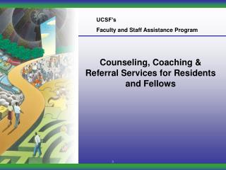 Counseling, Coaching & Referral Services for Residents and Fellows