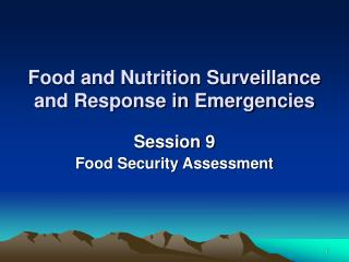 Food and Nutrition Surveillance and Response in Emergencies
