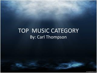 TOP  MUSIC CATEGORY