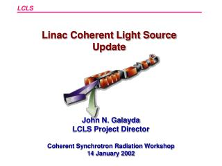 Linac Coherent Light Source Update