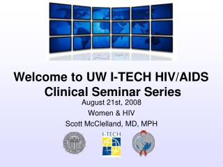 August 21st, 2008 Women & HIV Scott McClelland, MD, MPH