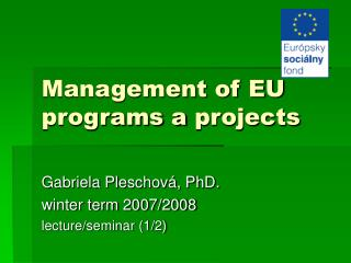 Management of EU programs a projects