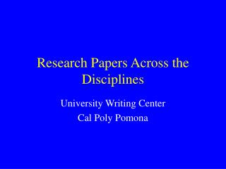 cal poly research paper All students planning on collecting research information from other people are required to conform to and follow cal poly's policies and guidelines on the use of human subjects in research request for human subjects approval must be compiled per university guidelines, and applications for such research are the responsibility of the students.