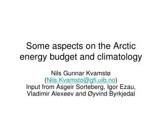 Some aspects on the Arctic energy budget and climatology