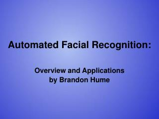 Automated Facial Recognition:
