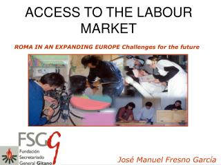 ACCESS TO THE LABOUR MARKET