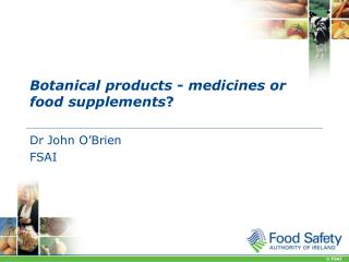 Botanical products - medicines or food supplements ?