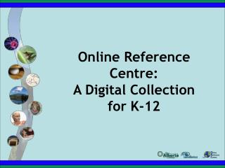 Online Reference Centre: A Digital Collection for K-12