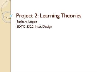 Project 2: Learning Theories