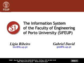 The Information System of the Faculty of Engineering of Porto University (SiFEUP)