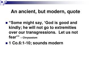An ancient, but modern, quote