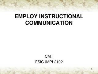 EMPLOY INSTRUCTIONAL COMMUNICATION