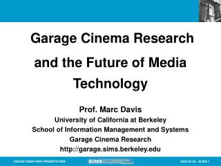 Prof. Marc Davis University of California at Berkeley School of Information Management and Systems