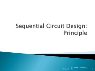 Sequential Circuit Design:  Principle