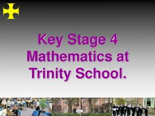 Key Stage 4 Mathematics at Trinity School.