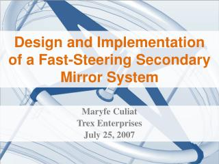 Design and Implementation  of a Fast -S teering Secondary Mirror System