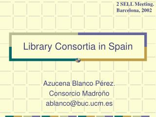 Library Consortia in Spain