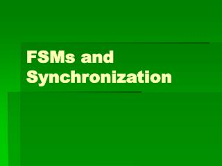 FSMs and Synchronization