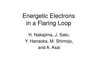 Energetic Electrons  in a Flaring Loop