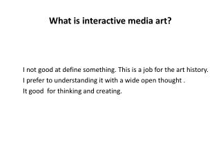 What is interactive media art?