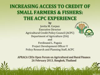 APRACA CEOs Open Forum on Agricultural and Rural Finance 26 February 2013, Bangkok, Thailand