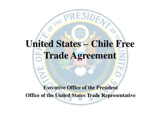 United States – Chile Free Trade Agreement