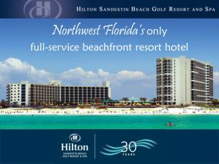 Northwest Florida's only full-service beachfront resort hotel