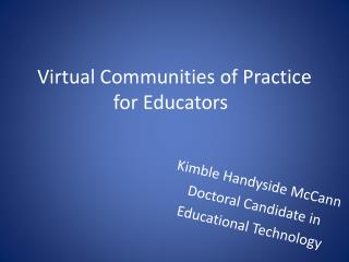 Virtual Communities of Practice for Educators