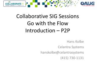 Collaborative SIG Sessions  Go with the Flow Introduction – P2P