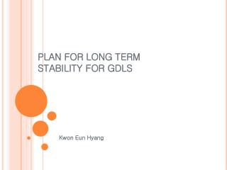 PLAN FOR LONG TERM STABILITY FOR GDLS