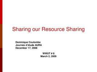 Sharing our Resource Sharing
