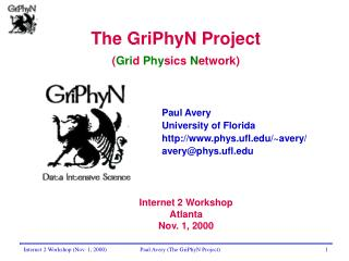 The GriPhyN Project ( Gri d  Phy sics  N etwork)