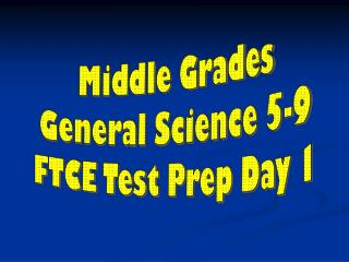 Middle Grades General Science 5-9 FTCE Test Prep Day 1