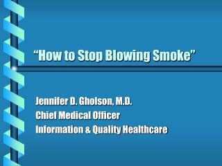 """How to Stop Blowing Smoke"""