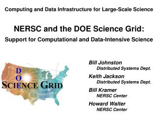 Computing and Data Infrastructure for Large-Scale Science NERSC and the DOE Science Grid: