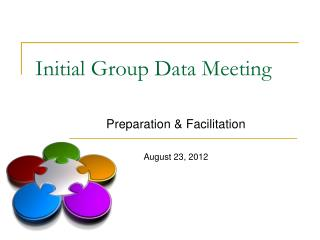 Initial Group Data Meeting
