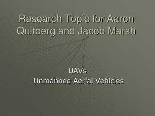 Research Topic for Aaron Quitberg and Jacob Marsh