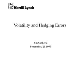 Volatility and Hedging Errors