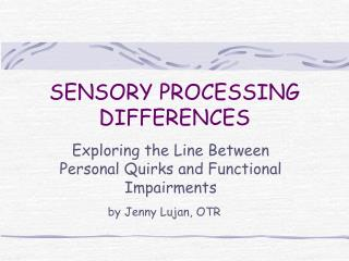 SENSORY PROCESSING DIFFERENCES