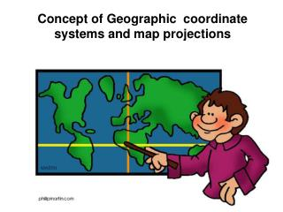 Concept of Geographic  coordinate systems and map projections