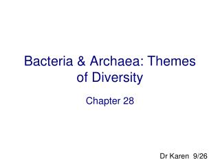 Bacteria & Archaea: Themes of Diversity