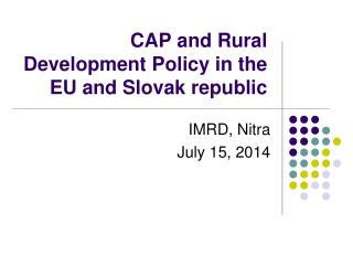 CAP and Rural Development Policy in the EU and Slovak republic