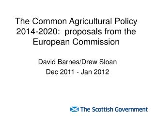 The Common Agricultural Policy 2014-2020:  proposals from the European Commission