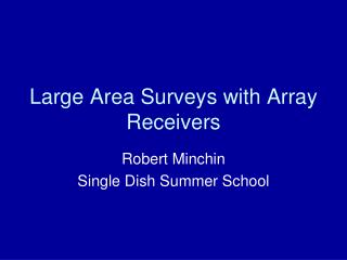 Large Area Surveys with Array Receivers