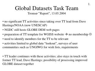 "Global Datasets Task Team Troms ø "" Report"", 13.05.2004"
