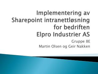 Implementering av Sharepoint intranettløsning for bedriften  Elpro Industrier AS