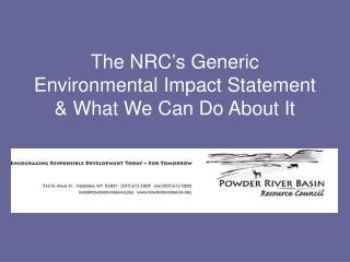 The NRC's Generic Environmental Impact Statement & What We Can Do About It