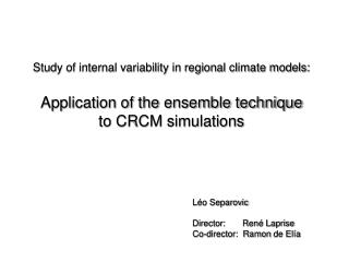 Study of internal variability in regional climate models: Application of the ensemble technique