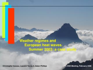 Weather regimes and      European heat waves. 	Summer 2003: a case study